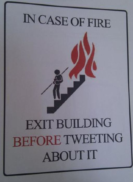 In case of fire, exit building before tweeting about it