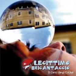 Legittimo Brigantaggio: Il Cielo Degli Esclusi