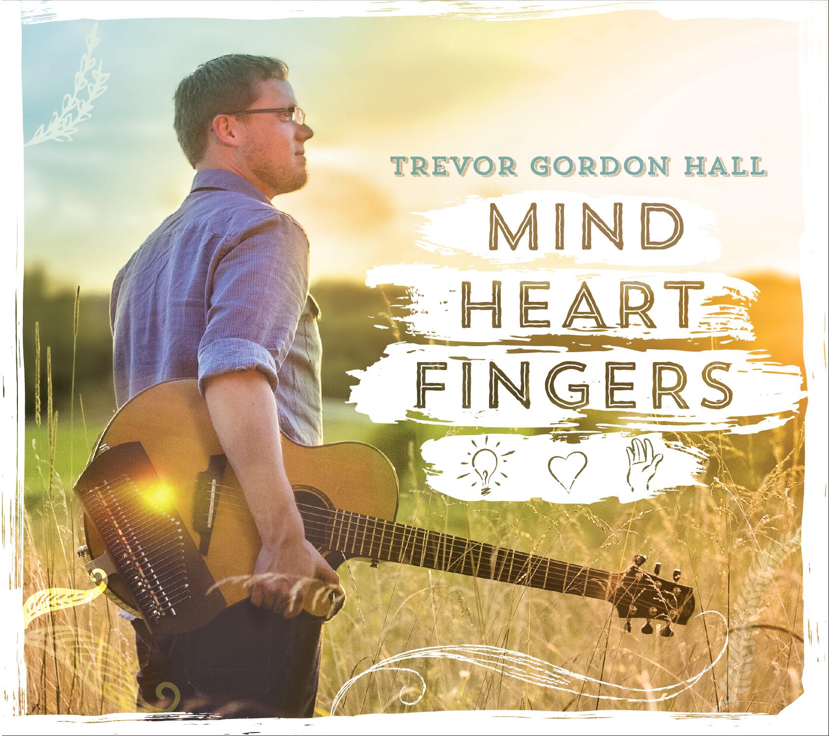 Trevor Gordon Hall - Mind Heart Fingers